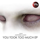 Matthew & Mox You Took Too Much Ep [Ybr008]